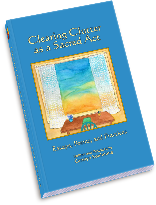 Clearing Clutter as a Sacred Act